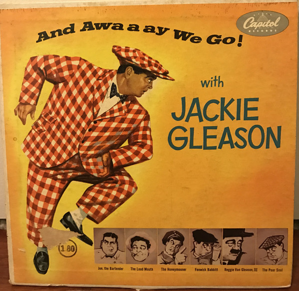 And Awa a ay We Go! with Jackie Gleason