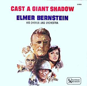 Elmer Bernstein - Cast a Giant Shadow/Love Me True